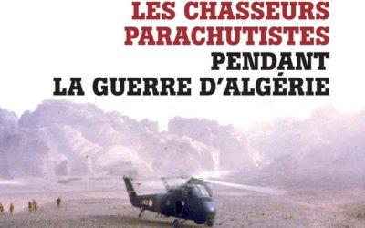 Les Chasseurs parachutistes pendant la guerre d'Algérie