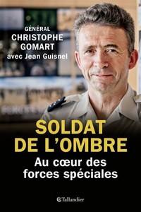 Général Christophe Gomart - Soldat de l'ombre - Au cœur des forces spéciales